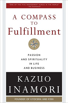 A Compass to Fulfillment By Inamori, Kazuo