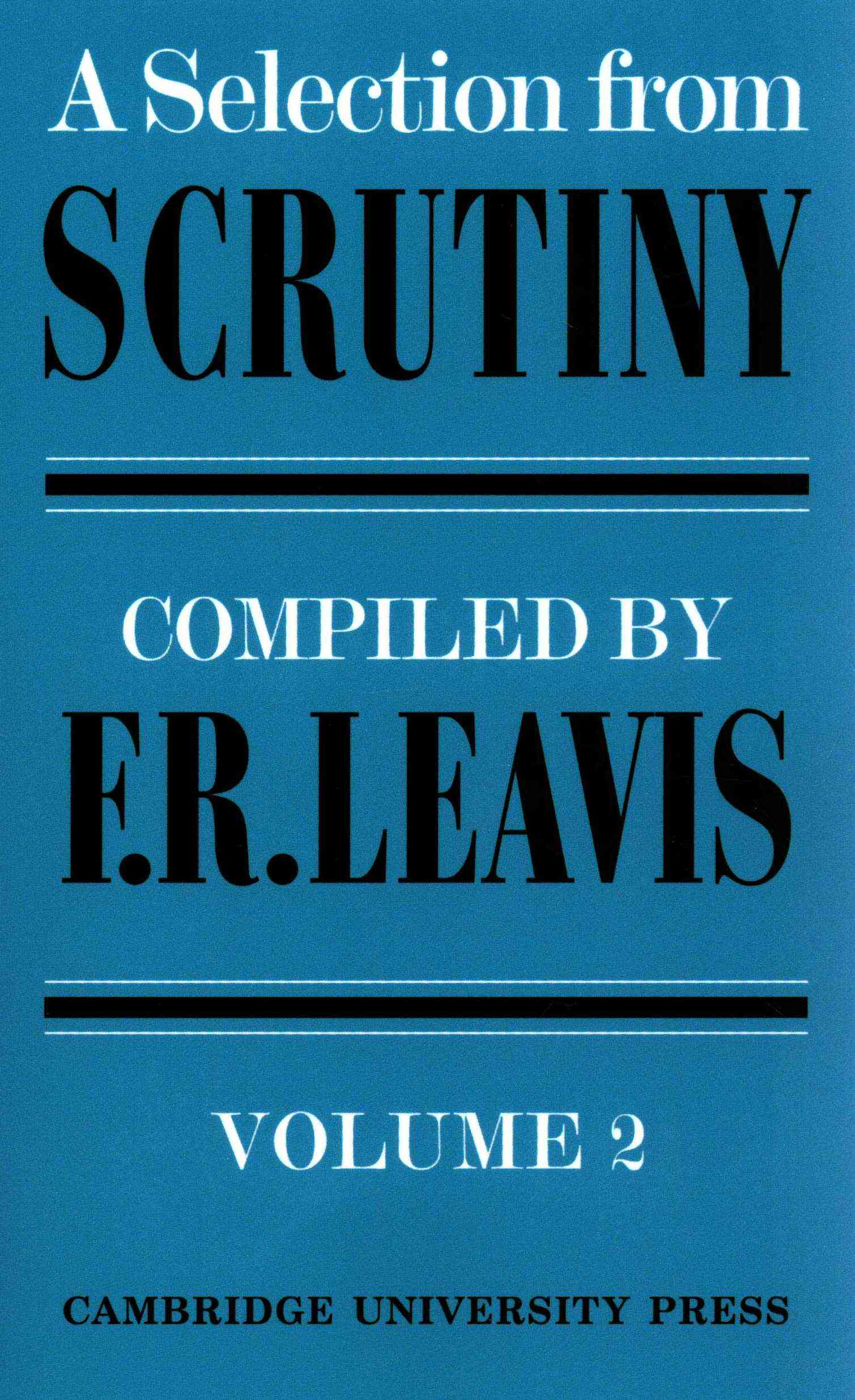 A Selection from Scrutiny By Leavis, F. R. (EDT)