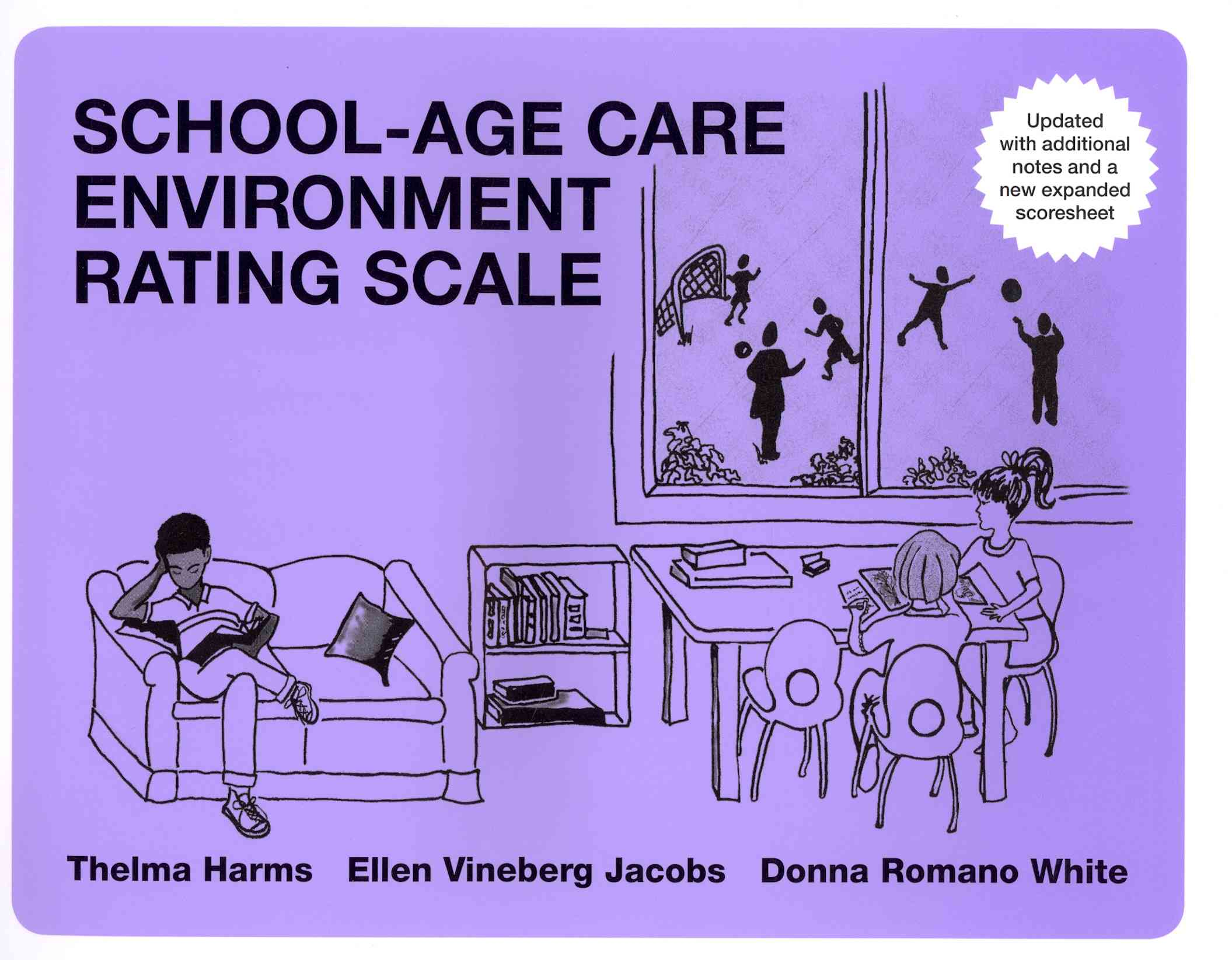 School-age Care Environment Rating Scale (Sacers) By Harms, Thelma/ Jacobs, Ellen Vineberg/ White, Donna Romano